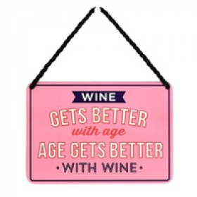 hang-ups! - tinnen bordje - wine gets better with age, age gets better with wine